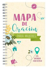 Mapa de oración para mujeres: Un diario creativo (A Map of Prayer for Women: A Daily Creative Idea)