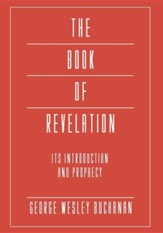 The Book of Revelation: Its Introduction and Prophecy