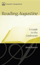 Reading Augustine: A Guide to the Confessions