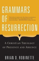 Grammars of Resurrection: A Christian Theology of Presence and Absence