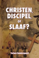 Christen, Discipel or Slaaf?