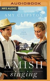 Amish Singing: Four Stories, Unabridged Audiobook on MP3-CD