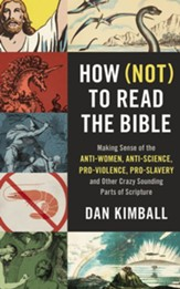 How Not to Read the Bible: Making Sense of the Anti-women, Anti-science, Pro-violence, Pro-slavery and Other Crazy Sounding Parts of Scripture, Unabridged Audiobook on CD