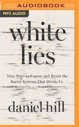 White Lies: Nine Ways to Expose and Resist the Racial Systems that Divide Us, Unabridged Audiobook on MP3-CD