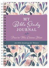 My Bible Study Journal: Peace for My Anxious Heart: 180 Bible Readings for Women