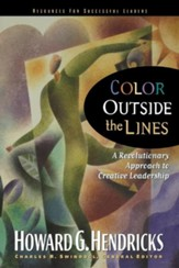 Color Outside the Lines: A Revolutinary Approach to Creative Leadership