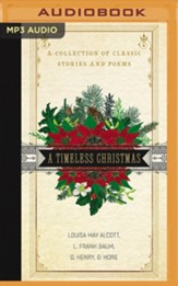 A Timeless Christmas: A Collection of Classic Stories and Poems, Unabridged Audiobook on MP3-CD