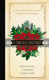 A Timeless Christmas: A Collection of Classic Stories and Poems, Unabridged Audiobook on CD
