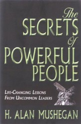 The Secrets of Powerful People: Life-Changing Lessons form Uncommon Leader