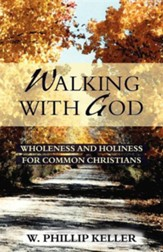 Walking with God: Wholeness & Holiness for Common Christians