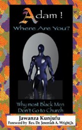 Adam! Where Are You?: Why Most Black Men Dont Go to Church