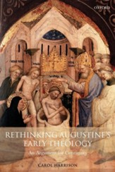 Rethinking Augustine's Early Theology: An Argument for Continuity