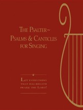 The Psalter: Psalms and Canticles for Singing