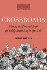 Crossroads: A Study of Esther and Jonah for Bodly Responding to Your Call