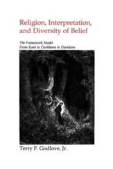 Religion, Interpretation, and Diversity of Belief: The Framework Model for Kant to Durkeim to Davidson