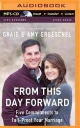 From This Day Forward: Five Commitments to Fail-Proof Your Marriage - unabridged audiobook on MP3-CD