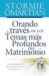 Orando a traves de los temas mas profundos del matrimonio  (Praying Through the Deeper Issues of Marriage)