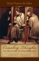 Consoling Thoughts of St. Francis de Sales: On Trials of an Interior Life