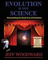 Evolution Is Not Science, Expanded 4th edition