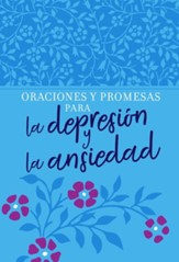 Oraciones y promesas para la depresion y la ansiedad (Prayers and Promises for Depression and Anxiety)
