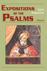 Expositions on the Psalms, Vol. 6 Psalms 121-150 (Works of Saint Augustine)