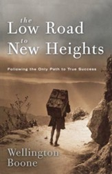 The Low Road to New Heights: Following the Only Path to True Success