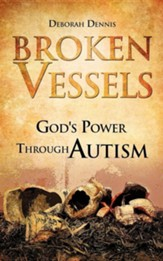 Broken Vessels: God's Power Through Autism