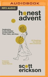Honest Advent: Awakening to the Wonder of God-With-Us Then, Here, and Now Unabridged Audiobook on MP3-CD
