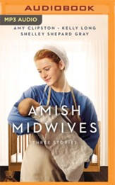 Amish Midwives: Three Stories - Unabridged Audiobook on MP3-  CD