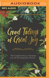 Good Tidings of Great Joy: The Complete Story of Christmas from the New King James Version Unabridged Audiobook on MP3-CD