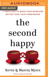 The Second Happy: Seven Practices to Make Your Marriage Better Than Your Honeymoon - unabridged audiobook on MP3-CD