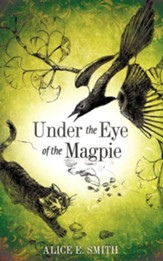 Under the Eye of the Magpie