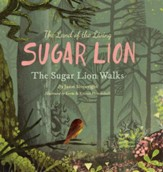The Land of the Living Sugar Lion: The Sugar Lion Walks