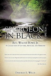 Spurgeon in Black: Volume 1 REV. Walter Bowie JR a Collection of Letters, Articles, and Sermons - Slightly Imperfect