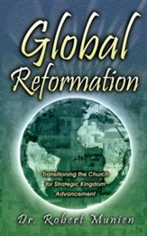 Global Reformation: Transitioning the Church for Strategic Kingdom Advancement