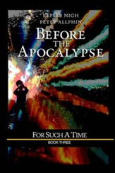 Before the Apocalypse: For Such a Time