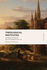 Theological Institutes, 2 Volume Set