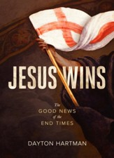 Jesus Wins: The Good News of The End Times