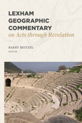 Lexham Geographic Commentary on Acts Through Revelation