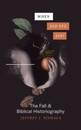 When Did Eve Sin?: The Fall and Biblical Historiography