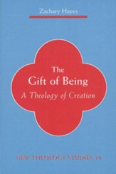 The Gift of Being: A Theology of Creation