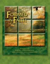 Formed in Faith: Sessions for Inquiry, Catechumenate, and Ongoing Faith Formation