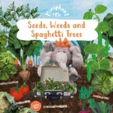 Seeds, Weeds, and Spagetti Trees :  Miniphant and Me