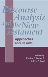 Discourse Analysis and the New Testament: Approaches & Results