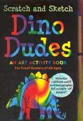 Scratch and Sketch Dino Dudes: An  Art Activity Book for Fossil Hunters of All Ages [With Wooden Stylus for Drawing]