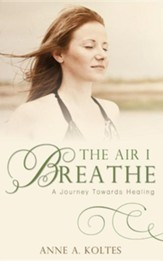 The Air I Breathe: A Journey Towards Healing