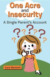 One Acre and Insecurity: A Single Parent's Account