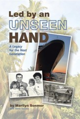 Led by an Unseen Hand: A Legacy for the Next Generation