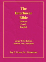 Interlinear Hebrew-Greek-English Bible Larger Print Bible-Il-Volume 4, Paper
