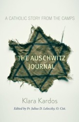 The Auschwitz Journal: A Catholic Story from the Concentration Camps